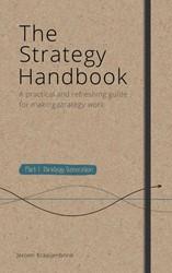 The strategy handbook -a practical and refreshing gui de for making strategy work Kraaijenbrink, Jeroen