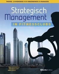 Strategisch management in fitnessclubs -theorie- en werkboek voor onde rnemers en managers Doorenbosch, Han