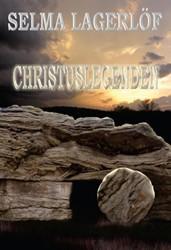 Christuslegenden -oorspronkelijk: Kristuslegende r (1902) Lagerlof, Selma