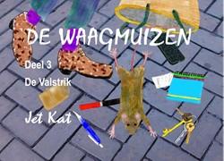 3. De valstrik -Boekjes voor onderweg Kat, Jet