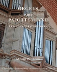 Orgels in het Pajottenland -vergeten meesterwerken Potvlieghe, Ghislain