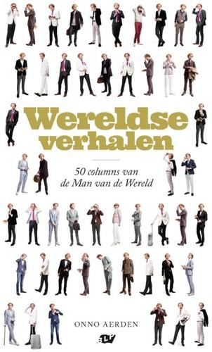 Wereldse verhalen -50 columns van de man van de w ereld Aerden, Onno