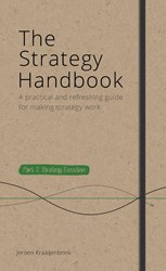 The Strategy Handbook -A practical and refreshing gui de for making strategy work Kraaijenbrink, Jeroen