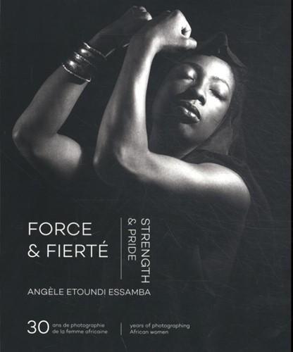 Force & Fierte / Strength & Prid -30 annees de photographie de la femme africaine 30 years of Etoundi Essamba, Angele