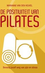 De Positiviteit van Pilates -beweeg jezelf weg van pijn en stress Van den Heuvel, Marianne