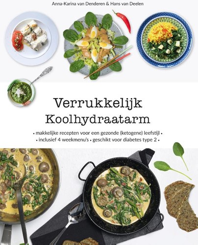 Verrukkelijk Koolhydraatarm -Makkelijke recepten voor een g ezonde (ketogene) leefstijl, i Denderen, Anna-Karina van
