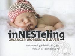 Innesteling -zwanger worden en blijven. hoe voeding en fertiliteitsyoga h Lukac, Rika