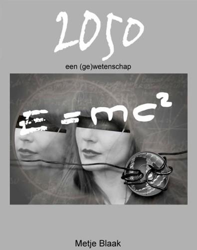 2050 -een(ge)wetenschap Blaak, Metje