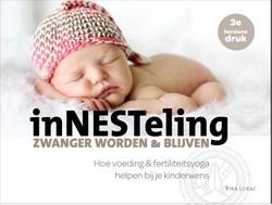 Innesteling, zwanger worden en blijven -hoe voeding en fertiliteitsyog a helpen bij je kinderwens Lukac, Rika
