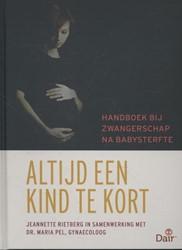 Altijd een kind te kort -handboek bij zwangerschap na b abysterfte Rietberg, Jeannette