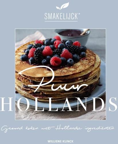 Puur Hollands -Gezond koken met Hollandse ing redienten Klinck, Williene