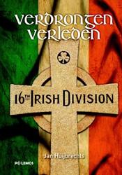 Verdrongen verleden -de 16e (Ierse) Divisie in Vlaa nderen - 1917 Huijbrechts, Jan