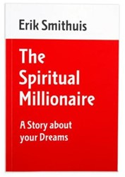 The spiritual millionaire -a story about your dreams Smithuis, Erik