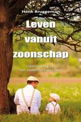 Leven vanuit zoonschap -openbaringen uit het vaderhart van God Bruggeman, Henk