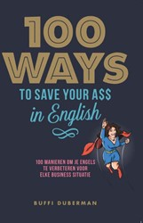 100 ways to save your ass in English -100 manieren om je Engels te v erbeteren voor elke business s Duberman, Buffi