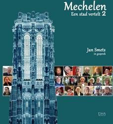 Mechelen, een stad vertelt Smets, Jan