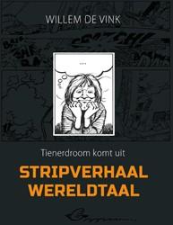 Stripverhaal wereldtaal -tienerdroom komt uit Vink, Willem de