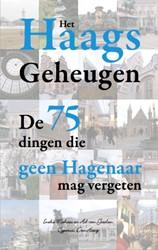 Het Haags geheugen -de 75 dingen die geen Hagenaar mag vergeten Mahieu, Ineke