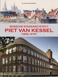 Piet van Kessel -Bossche Stadsarchitect Hoogbergen, Theo