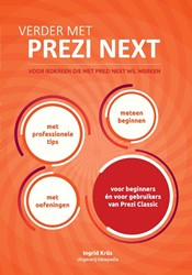 Verder met Prezi Next -voor iedereen die met Prezi Ne xt wil werken Krus, Ingrid