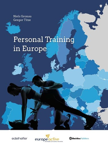 Personal Training in Europe -The most comprehensive interna tional study on Personal Train Gronau, Niels