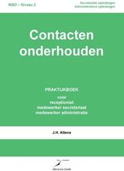Contacten onderhouden -praktijkboek voor de reception ist, de medewerker secretariaa Altena, J.H.
