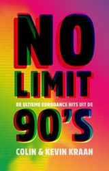 No Limit -De ultieme eurodance hits uit de 90's Kraan, Colin