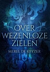 Over wezenloze zielen Keyzer, Merel De