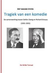 Tragiek van een komedie -De samenwerking tussen Stefan Zweig en Richard Strauss (1931 Wackie Eysten, Piet