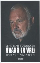 Vrank en vrij -ongezouten meningen Dedecker, Jean-Marie