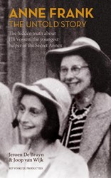 Anne Frank, the untold story -The hidden truth about Elli Vo ssen, the youngest helper of t Wijk, Joop van