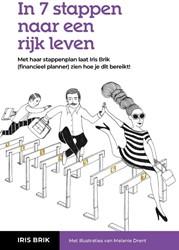 In 7 stappen naar een rijk leven -met haar stappenplan laat Iris Brik (financieel planner) zie Brik, Iris