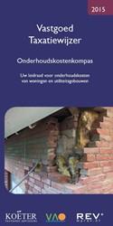 Vastgoed Taxatiewijzer -uw leidraad voor onderhoudskos ten van woningen en utiliteits Koeter Vastgoed Adviseurs