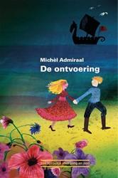 De ontvoering -een sprookje voor jong en oud 23-11-18 4x in consignatie Admiraal, Michel