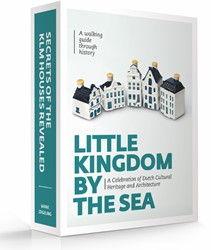 Little Kingdom by the Sea -A Celebration of Dutch Cultura l Heritage Zegeling, Mark