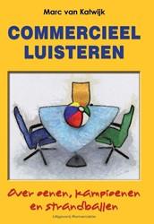 Commercieel luisteren -Over oenen, kampioenen en stra ndballen Katwijk, Marc van
