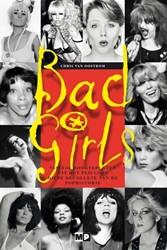 Bad girls -vijftig hoogtepunten uit het p eilloos diepe decollete van d Oostrom, Chris van