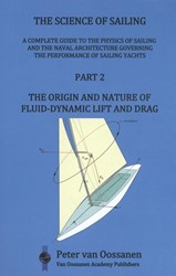 The Science of Sailing -A complete guide to the physic s of sailing and the naval arc Oossanen, Peter van