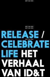 Release/celebrate life -het verhaal van ID&T Veen, Gert van