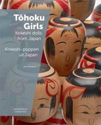 Tohoku Girls -Kokeshi dolls from Japan Bernard, Janet
