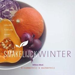 Smakelijck Winter -met ruim 100 recepten vrij van E-nummers en geraffineerde su Klinck, Williene