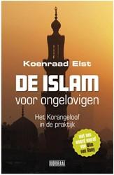 De islam voor ongelovigen -het Korangeloof in de praktijk Elst, Koenraad