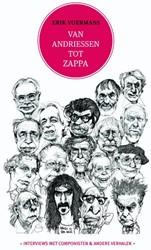 Van Andriessen tot Zappa -interviews met componisten en andere verhalen Voermans, Erik