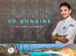 Flavors of Bonaire ENG -discover the taste of an uniqu e Caribbean island Broek, Rick van den