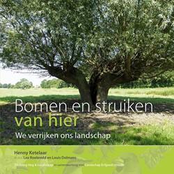 Bomen en struiken van hier -zo verrijken we ons landschap Ketelaar, Henny