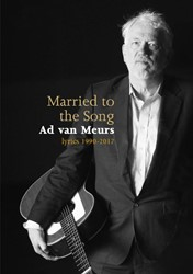Married to the Song Ad van Meurs -lyrics 1990-2017