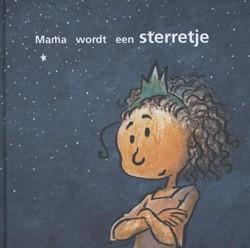 Mama wordt een sterretje Weijden, Netty Van der