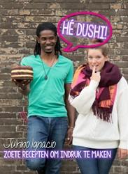He Dushi! -zoete recepten waarmee je indr uk maakt Ignacio, Jurino