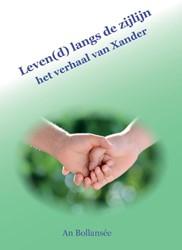 (b)Engelverhaaltjes Leven(d) langs de zi -het verhaal van Xander Bollansee, An