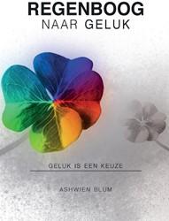 Regenboog Naar Geluk -Geluk is een keuze Blum, Ashwien
